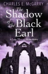 The Shadow Of The Black Earl - A Leo Moran Murder Mystery Paperback