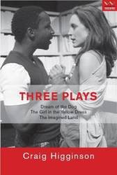 Three Plays - Dream Of The Dog The Girl In The Yellow Dress The Imagined Land Paperback