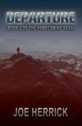 Departure - Book 2 Of The Homecoming Saga Paperback