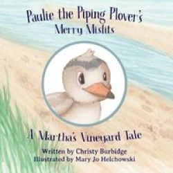 Paulie The Piping Plover& 39 S Merry Misfits: A Martha& 39 S Vineyard Tale Hardcover
