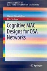 Cognitive Mac Designs For Osa Networks Paperback 2014 Ed.