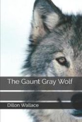 The Gaunt Gray Wolf Paperback