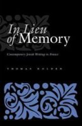 In Lieu of Memory - Contemporary Jewish Writing in France