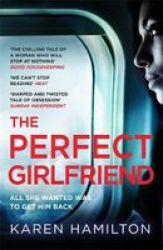 The Perfect Girlfriend - The Gripping And Twisted Sunday Times Top Ten Bestseller That Everyone& 39 S Talking About Paperback