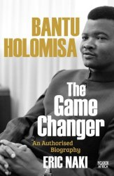 Bantu Holomisa: The Gamechanger - Eric Naki Paperback