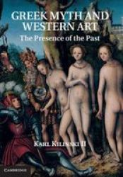 Greek Myth And Western Art - The Presence Of The Past Hardcover New
