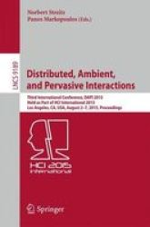 Distributed Ambient And Pervasive Interactions - Third International Conference Dapi 2015 Held As Part Of Hci International 2015