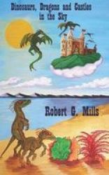 Dinosaurs Dragons And Castles In The Sky Paperback