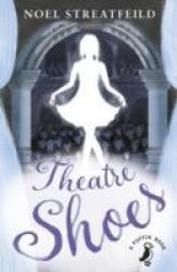 Theatre Shoes - Noel Streatfeild Paperback