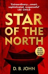 Star Of The North - An Explosive Thriller Set In North Korea Paperback
