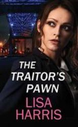 The Traitor& 39 S Pawn Large Print Hardcover Large Type Large Print Edition