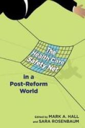 The Health Care Safety Net In A Post-reform World Paperback New