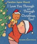 I Love You Through And Through At Christmas Too Board Book