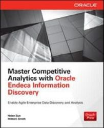Master Competitive Analytics With Oracle Endeca Information Discovery Paperback Ed