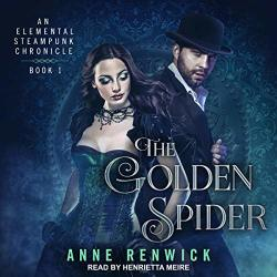 The Golden Spider: Elemental Steampunk Chronicle Series 1