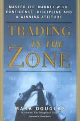 Trading In The Zone - Mark Douglas Hardcover