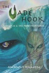 The Jade Hook - Volume 2: The Forbidden Wave Paperback