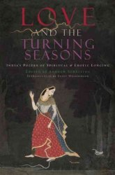 Love And The Turning Seasons - India& 39 S Poetry Of Spiritual & Erotic Longing Paperback
