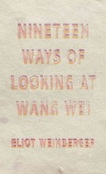 Nineteen Ways Of Looking At Wang Wei With More Ways Paperback