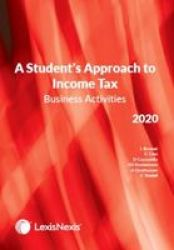 A Student& 39 S Approach To Income Tax - Business Activities 2020 Paperback