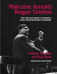 Malcolm Arnold - Rogue Genius