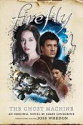 Firefly - The Ghost Machine Hardcover