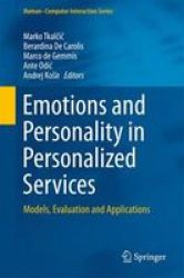 Emotions And Personality In Personalized Services 2016 - Models Evaluation And Applications Hardcover 1st Ed. 2016
