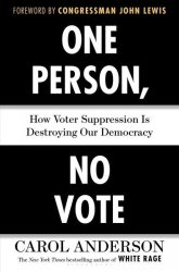 One Person No Vote - How Voter Suppression Is Destroying Our Democracy Hardcover