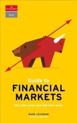 Guide To Financial Markets - Why They Exist And How They Work Paperback 7TH Ed.