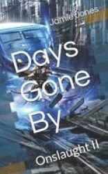 Days Gone By - Onslaught II Paperback