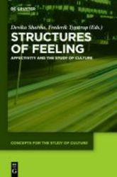 Structures Of Feeling - Affectivity And The Study Of Culture Hardcover