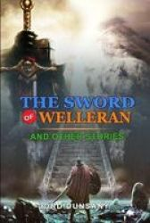 The Sword Of Welleran And Other Stories By Lord Dunsany - Classic Edition Illustrations: Classic Edition Illustrations Paperback