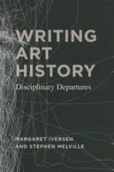 Writing Art History - Disciplinary Departures Hardcover New
