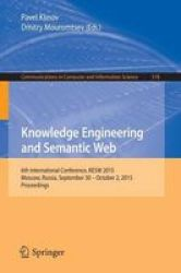 Knowledge Engineering And Semantic Web - 6TH International Conference Kesw 2015 Moscow Russia September 30 - October 2 2015 Proc