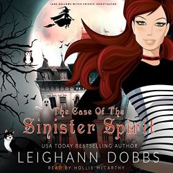 Leighann Dobbs Publishing The Case Of The Sinister Spirit: Jane Gallows Witch Private Investigator Book 1