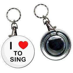 I Love To Sing - 55MM Button Badge Bottle Opener Key Ring