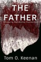 The Father - Introducing Sean Rooney Psychosleuth Paperback Revised Edition