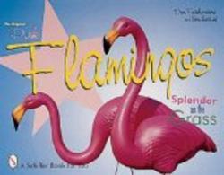 The Original Pink Flamingos: Splendor on the Grass