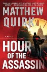 Hour Of The Assassin - A Novel Hardcover