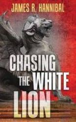 Chasing The White Lion Large Print Hardcover Large Type Large Print Edition