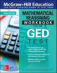 Mcgraw-hill Education Mathematical Reasoning Workbook For The Ged Test Third Edition Paperback 3RD Edition