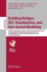 Building Bridges: Hci Visualization And Non-formal Modeling - Ifip Wg 13.7 Workshops On Human-computer Interaction And Visualiza