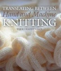 Translating Between Hand And Machine Knitting