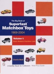 Big Book Of Matchbox Superfast Toys: 1969-2004 - Charles Mack Paperback