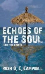 Echoes Of The Soul: End Time Events Paperback