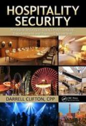 Hospitality Security: Managing Security In Todays Hotel Lodging Entertainment And Tourism Environment
