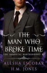 The Man Who Broke Time Paperback
