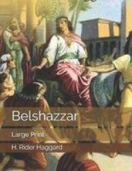 Belshazzar - Large Print Paperback