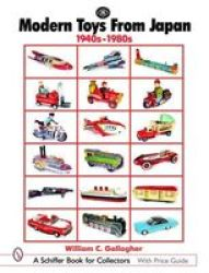 Modern Toys from Japan, 1940s-1980s Schiffer Book for Collectors