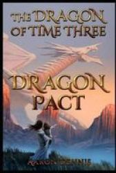 The Dragon Of Time Three - Dragon Pact Paperback